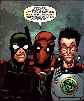 'Because, believe it or not,' Wade says, 'even homicidal maniacs can have a friend keepin' an eye out for us ...'
