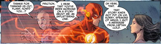 Random bystander says, 'Thanks for thawing us out, Flash. How'd you ...?' 'Friction,' Flash says.